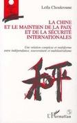 LA CHINE ET LE MAINTIEN DE LA PAIX ET DE LA SÉCURITÉ INTERNATIONALES
