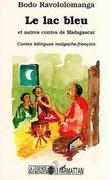 Le lac bleu et autres contes de Madagascar