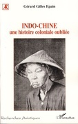Indo-chine une histoire oubliee