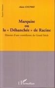 Marquise ou la dehanchée de racine
