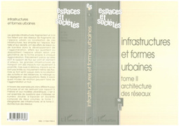 INFRASTRUCTURES ET FORMES URBAINES (Tome 2)