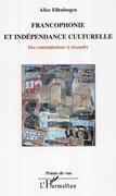 Francophonie et indépendanceculturelle