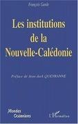 LES INSTITUTIONS DE LA NOUVELLE-CALEDONIE