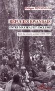 Réfugiés rwandais entre marteau et enclume