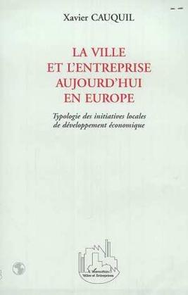 LA VILLE ET L'ENTREPRISE AUJOURD'HUI EN EUROPE