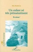 ENFANT (UN) NÉ TRÈS PRÉMATURÉMENT