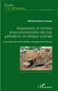 Dispositions et normes environnementales des lois pétrolières en Afrique Centrale