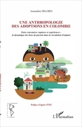 Une anthropologie des adoptions en Colombie