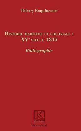 Histoire maritime et coloniale : XVe siècle - 1815