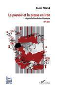 Le pouvoir et la presse en Iran depuis la Révolution islamique