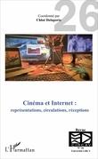 Cinéma et Internet : représentations, circulations, réceptions
