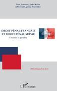 Droit pénal français et droit pénal suisse