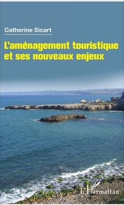 L'aménagement touristique et ses nouveaux enjeux