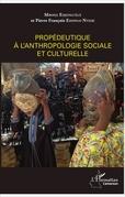 Propédeutique à l'anthropologie sociale et culturelle