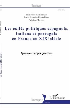 Les exilés politiques espagnols, italiens et portugais en France au XIXe siècle
