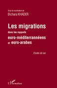 Les migrations dans les rapports euro-méditerranéens et euro-arabes