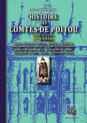 Histoire des Comtes de Poitou (Tome Ier : 778-1058)