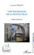 Une sociologie de la petite ville
