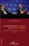 La diplomatie turque au moyen-orient - héritages et ambition