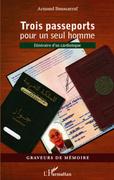 Trois passeports pour un seul homme - itinéraire d'un cardio