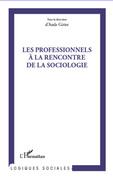 Professionnels À la rencontre de la sociologie