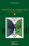 L'invention de l'homme noir - une critique de la modernité