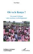 OÙ va le kenya ? un grand d'afrique entr