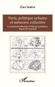 Paris, politique urbaine et mémoire collective