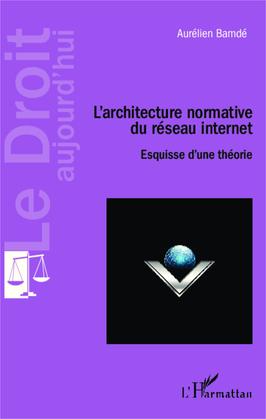 L'architecture normative du réseau internet