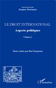 Le droit international. Aspects politiques
