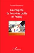 La conquête de l'extrême droite en France