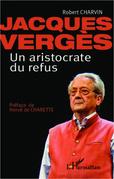 Jacques Vergès Un aristocrate de refus