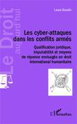 Les cyber-attaques dans les conflits armés