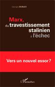Marx, du travestissement stalinien à l'échec
