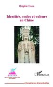 Identités, codes et valeurs en Chine