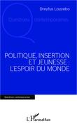 Politique, insertion et jeunesse : l'espoir du monde