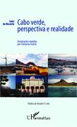 Cabo Verde, perspectiva e realidade