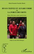 Hugo Chávez et Álvaro Uribe ou la force des mots