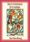 ROOTABAGA STORIES - Fantastic Adventures in Rootabaga Country