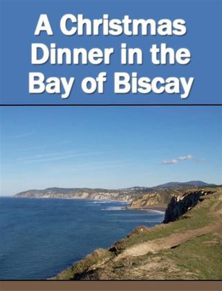 A Christmas Dinner in the Bay of Biscay