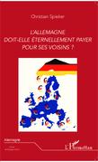 L'Allemagne doit-elle éternellement payer pour ses voisins ?