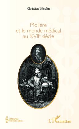 Molière et le monde médical du XVIIe siècle