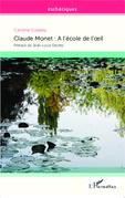 Claude Monet : A l'école de l'oeil