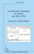 Les élections politiques en Tunisie de 1881 à 1956