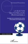 La sélection des footballeurs professionnels