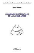 Grammaire systématique de la langue arabe