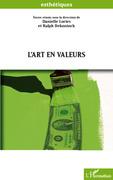 L'art en valeurs - artistique, esthétique, marchande, absent