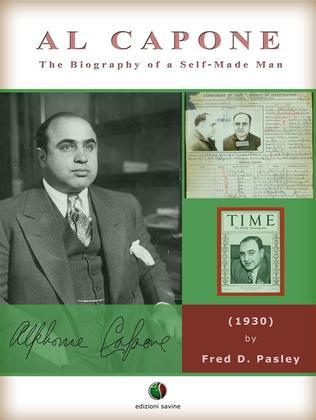 AL CAPONE - The Biography of a Self-Made Man