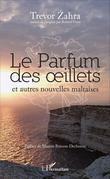 Le Parfum des oeillets et autres nouvelles maltaises