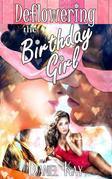 Deflowering The Birthday Girl